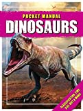 Dinosaurs: Type, Size, Diet, Stance & More! (Pocket Manual)