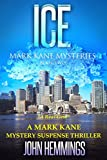 ICE - MARK KANE MYSTERIES - BOOK TWO: A mark Kane Mystery Suspense Thriller