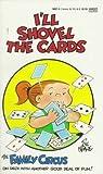 I'll Shovel the Cards