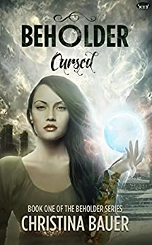 Cursed (Beholder Book 1) by [Bauer, Christina]