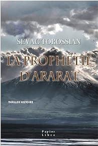 La prophétie d'Ararat par Sévag Torossian