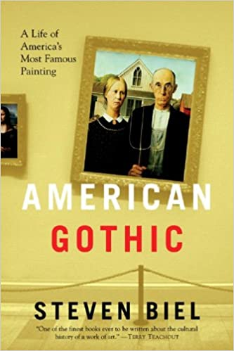 Amazon Com American Gothic A Life Of American S Most Famous
