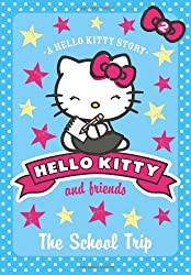 The School Trip (Hello Kitty and Friends, Book 2)