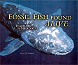 Fossil Fish Found Alive, Sally M. Walker, 1575055368