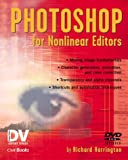 Photoshop for Nonlinear Editors, Richard Harrington, 1578202094