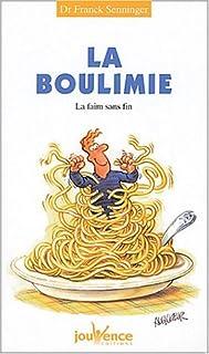 La boulimie : la faim sans fin, Senninger, Franck