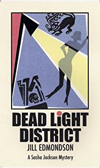 Dead Light District (A Sasha Jackson Mystery) (Sasha Jackson Mysteries Book 2) by [Edmondson, Jill]