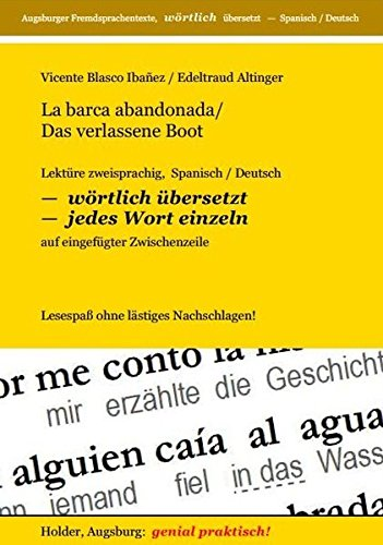 La barca abandonada / Das verlassene Boot: Lektüre zweisprachig, Spanisch / Deutsch -- WÖRTLICH ÜBERSETZT -- jedes Wort einzeln -- auf eingefügter ... Fremdsprachentexte -- WÖRTLICH ÜBERSETZT --