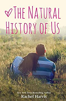 The Natural History of Us by [Harris, Rachel]