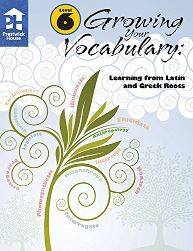 Download Growing Your Vocabulary: Learning from Latin and Greek Roots Level 6 pdf