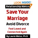 Save Your Marriage: Avoid Divorce and Feel Loved and Connected Again
