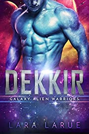 Dekkir: Science Fiction Alien Abduction Romance (Galaxy Alien Warriors Book 1)
