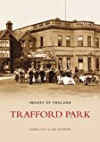 Front cover for the book Trafford Park (Images of England) by Karen Cliff
