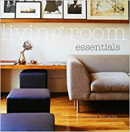 Living Room Essentials (Essential Series): Amazon.co.uk: Judith Wilson:  9781841724799: Books