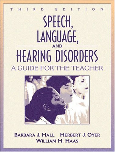 Speech, Language, and Hearing Disorders: A Guide for the...