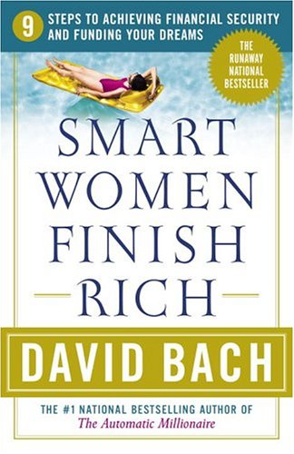 Smart Women Finish Rich  9 Steps To Achieving Financial Security And Funding Your Dreams