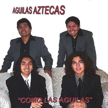 aguilas aztecas como las aguilas amazon com music