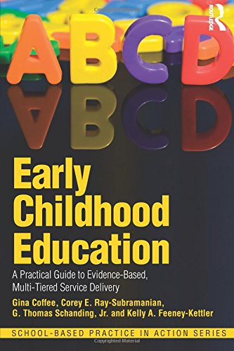 Early Childhood Education: A Practical Guide to Evidence-Based, Multi-Tiered Service Delivery (School-Based Practice in Action)