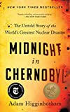 Midnight in Chernobyl: The Untold Story of the