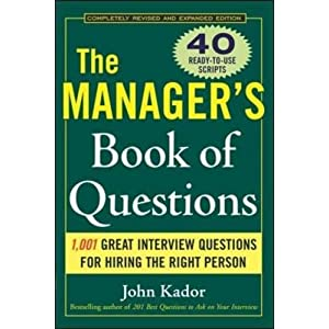 1001 Great Interview Questions for Hiring the Best Person