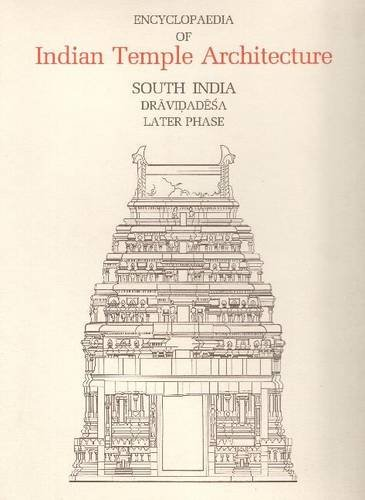 Encyclopaedia of Indian Temple Architecture -- Set V. 1, PT. 4 (Vol 1, Pt.4)