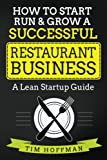 img - for How to Start, Run & Grow a Successful Restaurant Business: A Lean Startup Guide book / textbook / text book