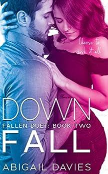 Down Fall (Fallen Duet Book 2) by [Davies, Abigail ]