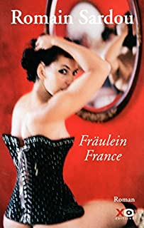 Fraulein France, Sardou, Romain