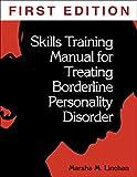 Skills Training Manual for Treating Borderline Personality Disorder