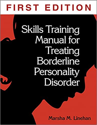 Skills training manual for treating borderline personality disorder skills training manual for treating borderline personality disorder first edition lay flat paperback edition maxwellsz