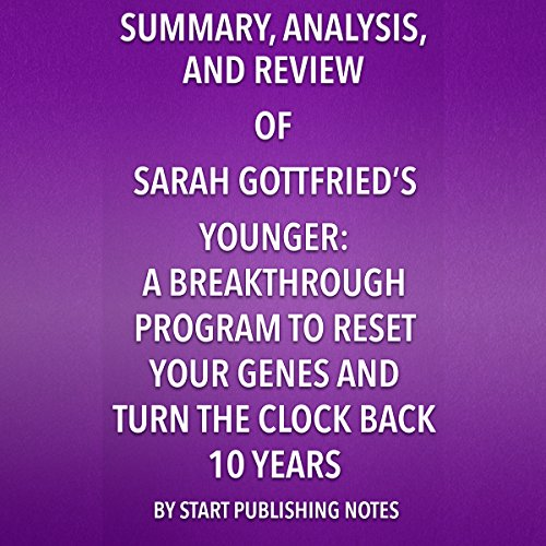 Summary, Analysis, and Review of Sara Gottfried's Younger: A Breakthrough Program to Reset Your Genes, Reverse Aging, and Turn Back the Clock 10 Years Audiobook [Free Download by Trial] thumbnail