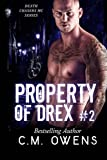 Property of Drex #2 (Death Chasers MC series) (Volume 2)