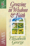 Growing in Wisdom & Faith (A Woman After God's Own Heart®)
