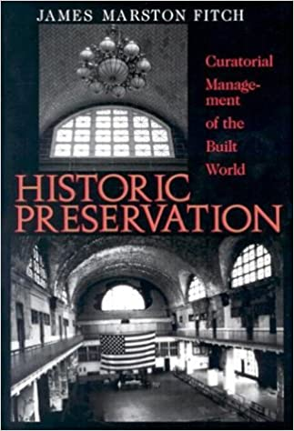 Historic Preservation: Curatorial Management of the Built World