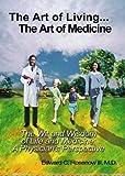 The Art of Living -- the Art of Medicine, Edward C. Rosenow, 1412002621