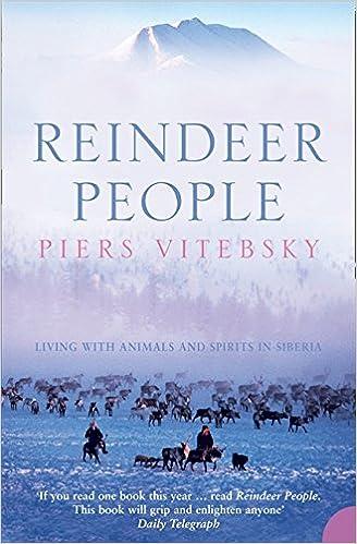 Картинки по запросу 7) Piers Vitebsky Reindeer People: Living with Animals and Spirits in Siberia