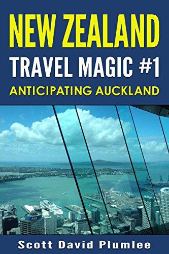 New Zealand Travel Magic #1: Anticipating Auckland