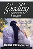 Ending the Power Struggle: A Step by Step Guide for Couples Counselors