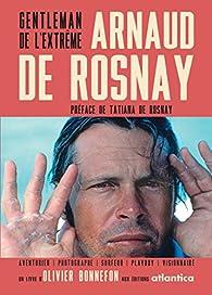 Arnaud de Rosnay - Gentleman de l'extrême par Olivier Bonnefon