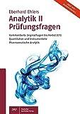 Analytik II Prüfungsfragen: Kommentierte Originalfragen bis Herbst 2013 Quantitative und Instrumentelle Pharmazeutische Analytik