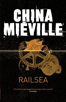 Railsea by [Miéville, China]