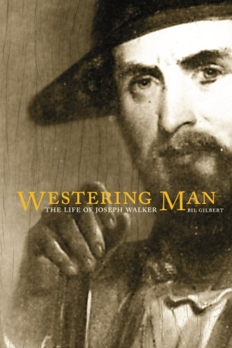 Westering Man: The Life of Joseph Walker