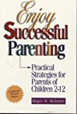 Enjoy Successful Parenting, Roger W. McIntire, 0964055856