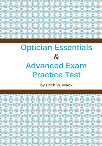 Optician Essentials and Advanced Exam Practice Test