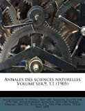 Annales des Sciences Naturelles Volume Ser. 9, T. 1, Milne-Edwards Alph 1835-1900, 1247613917