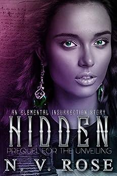 Hidden (Elemental Insurrection Prequel) by [Rose, N. V.]