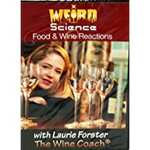Weird Science: Food and Wine Reactions with Laurie Forster The Wine Coach