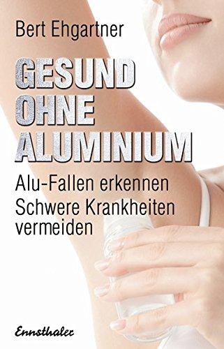 gesund-ohne-aluminium-alu-fallen-erkennen-schwere-krankheiten-vermeiden