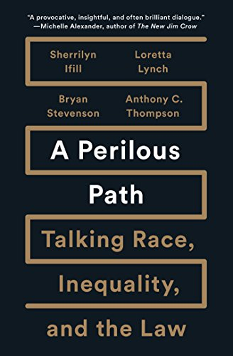 A Perilous Path: Talking Race, Inequality, and the Law por Bryan Stevenson