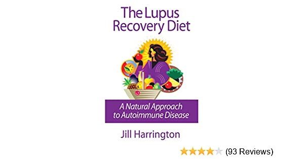 Gift ideas] the lupus recovery diet: a natural approach to autoimmu….